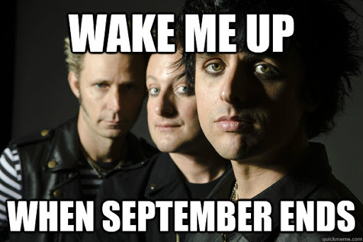 """""""Wake me up when September Ends"""""""